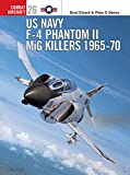 US Navy F-4 Phantom II MiG Killers 1965-70 (Combat Aircraft, Band 26)
