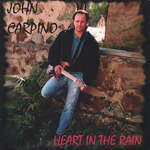 John Carpino - Heart in the Rain - Amazon.com Music