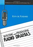 Writing and Producing Radio Dramas (Communication for Behavior Change, Vol. 1)