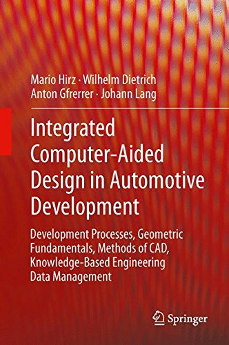 Integrated Computer-Aided Design in Automotive Development: Development Processes, Geometric Fundamentals, Methods of CA
