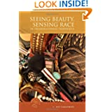 Seeing Beauty, Sensing Race in Transnational Indonesia (Southeast Asia-Politics, Meaning and Memory)