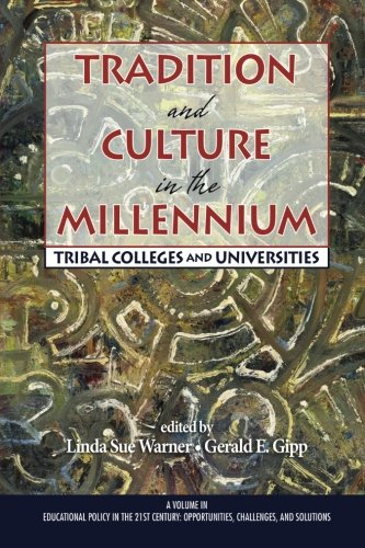 Tradition and Culture in the Millennium: Tribal Colleges and Universities (Educational Policy in the 21st Century)