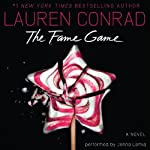 The Fame Game (       UNABRIDGED) by Lauren Conrad Narrated by Jenna Lamia