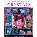 The Illustrated Guide To Crystalsby Judy Hall