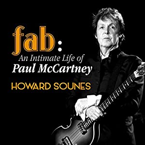 Fab: The Intimate Life of Paul McCartney (       UNABRIDGED) by Howard Sounes Narrated by David Thorpe