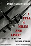 img - for I Fell Four Miles and Lived Missing in Action -- World War II (Abridged Version) (Falling Fortress) book / textbook / text book