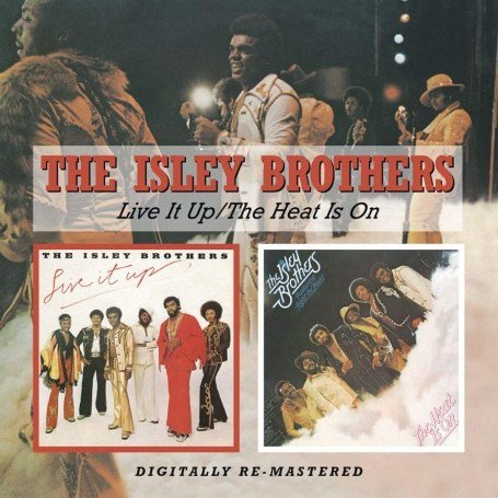 The Isley Brothers - Live It Up/Heat Is On - Zortam Music