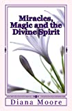 Miracles, Magic and the Divine Spirit