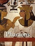 echange, troc Peter A. Clayton - Les Pharaons - L'Histoire règne par règne des souverains et des dynasties de l'Egypte ancienne