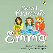 Best Friend Emma (       UNABRIDGED) by Sally Warner Narrated by Emily Cook
