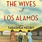 The Wives of Los Alamos: A Novel | [TaraShea Nesbit]
