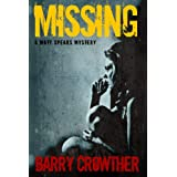 Missing (The Matt Spears Mysteries) ~ Barry Crowther