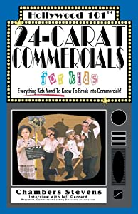 24-Carat Commercials for Kids: Everything Kids Need To Know to Break into Commercials! (Hollywood 101) by Sandcastle Publishing LLC