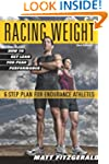 Racing Weight: How to Get Lean for Pe...