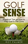 Golf Sense:Practical Tips on How To P...