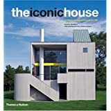 The Iconic House: Architectural Masterworks Since 1900by Dominic Bradbury