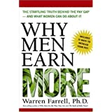 Why Men Earn More: The Startling Truth Behind the Pay Gap -- and What Women Can Do About It ~ Warren Farrell