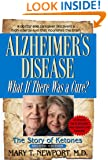 Alzheimer's Disease: What if There was a Cure? -