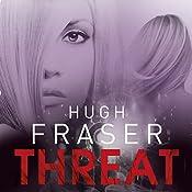 Threat | Hugh Fraser