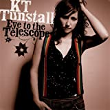 Eye To The Telescope KT Tunstall