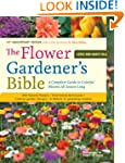 The Flower Gardener's Bible: A Comple...