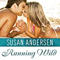 Running Wild: Sisterhood Diaries, Book 4 Audiobook by Susan Andersen Narrated by Emily Durante