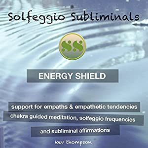 Energy Shield, Support for Empaths & Empathetic Tendencies Speech