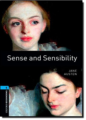 Oxford Bookworms Library: Stage 5: Sense and Sensibility: 1800 Headwords (Oxford Bookworms ELT)