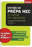 echange, troc Eric Cobast, Nicole Angeniol, Dorothée Baud-Butigieg, Lauriane Hillion - Entrée en prépa HEC : Le cahier de vacances