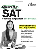 img - for Cracking the SAT Chemistry Subject Test, 2013-2014 Edition (College Test Preparation) book / textbook / text book