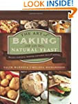 The Art of Baking with Natural Yeast:...