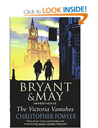 Bryant & May The Victoria Vanishes - Christopher Fowler