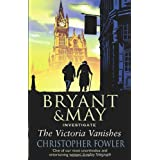 The Victoria Vanishes: (Bryant & May Book 6)by Christopher Fowler