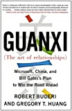 img - for Guanxi (The Art of Relationships): Microsoft, China, and Bill Gates's Plan to Win the Road Ahead book / textbook / text book