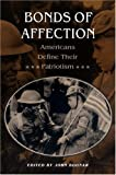img - for Bonds of Affection: Americans Define Their Patriotism book / textbook / text book