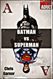 BATMAN vs. SUPERMAN: Best Memes, Jokes & Quotes in One (English Edition)