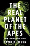 The Real Planet of the Apes: A New St...