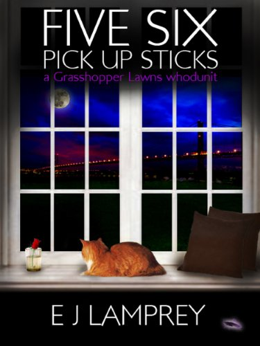 Five Six Pick Up Sticks (Grasshopper Lawns Book 3)