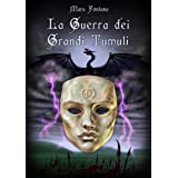 La Guerra Dei Grandi Tumuli (Nuova Galatia Saga - Primo Volume)di Mara Fontana