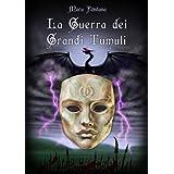 La Guerra Dei Grandi Tumuli (Nuova Galatia Saga - Primo Volume Vol. 1)di Mara Fontana