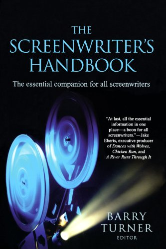 The Screenwriter's Handbook: The Essential Companion for all Screenwriters (Screenwriter's Handbook: The Essential Compa