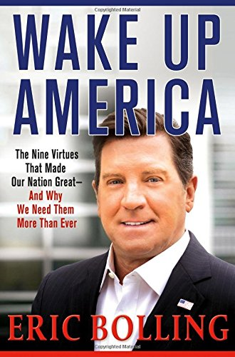 Wake-Up-America-The-Nine-Virtues-That-Made-Our-Nation-Great-and-Why-We-Need-Them-More-Than-Ever