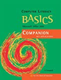 Computer Literacy BASICS: Microsoft Office 2007 Companion (Available Titles Skills Assessment Manager (SAM) - Office 2007)