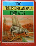 img - for 100 Prehistoric A-Z book / textbook / text book