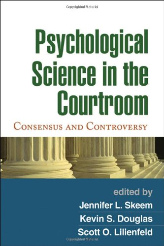 Psychological Science in the Courtroom: Consensus and Controversy PDF