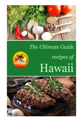 The Ultimate Guide: Recipes of Hawaii by Encore Books
