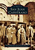 img - for San Juan Capistrano (CA) (Images of America) book / textbook / text book