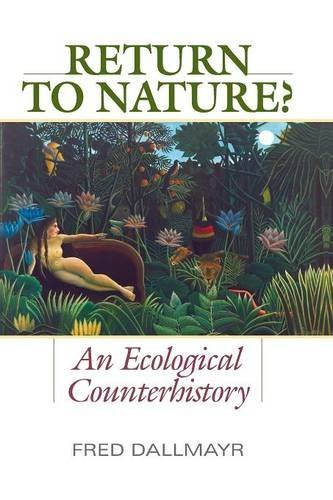 return-to-nature-an-ecological-counterhistory-by-fred-dallmayr-2015-09-30
