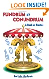 Fundrum My Conundrum: A Book of Riddles