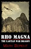 Rho Magna, the Laotian War Dragon (Short Story)